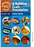 Building Crafts Foundation Level 1&2 3Rd Edition (Nelson Thornes Construction NVQ)