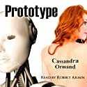 Prototype Audiobook by Cassandra Ormand Narrated by Robert Armin