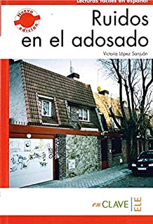 Ruidos en el adosado (A1-A2) (Lecturas fáciles en español para adultos