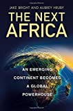 img - for By Jake Bright - The Next Africa: An Emerging Continent Becomes a Global Powerhous (2015-08-05) [Hardcover] book / textbook / text book