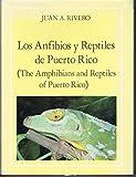 Los Anfibios y Reptiles de Puerto Rico 9780847723171