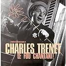L'indispensable Charles Trenet: Le Fou Chantant!