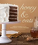 bread and honey book - Honey & Oats: Everyday Favorites Baked with Whole Grains and Natural Sweeteners