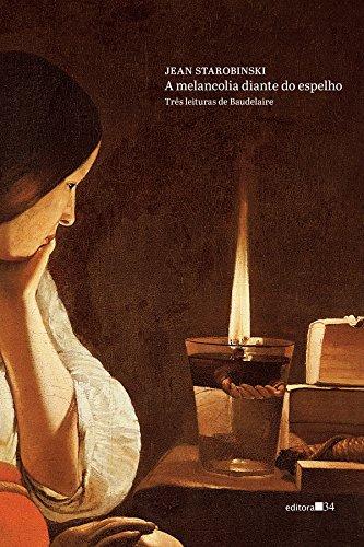 A melancolia diante do espelho: três leituras de Baudelaire