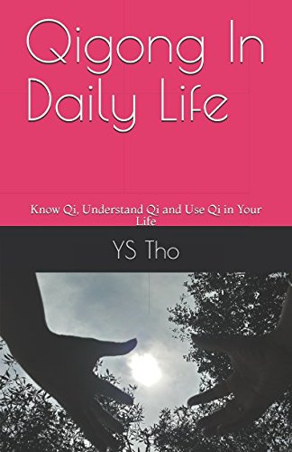 Qigong In Daily Life: Know Qi, Understand Qi and Use Qi in Your Life (ysqg znqg) (S Tho)