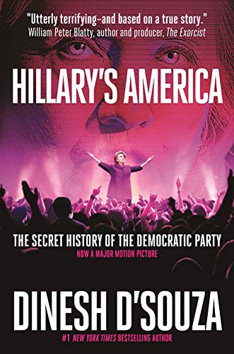 D'Souza – Hillary's America: The Secret History of the Democratic Party
