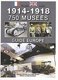 Image de 1914-1918, 750 Musées : Guide Europe (édition bilingue)