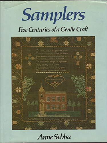 Samplers: Five Centuries of a Gentle Craft