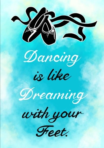 Dancing Is Like Dreaming?(Dance Journal For Girls): Lined Journal Notebook For Kids; Cute Journal For Use As Daily Diary or School Notebook; Ideal For ... Dance Lesson Journals or Kids Writing Journal ebook