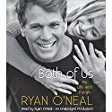 Both of Us: My Life with Farrah Audiobook by Ryan O'Neal, Jodee Blanco, Kent Carroll Narrated by Ryan O'Neal