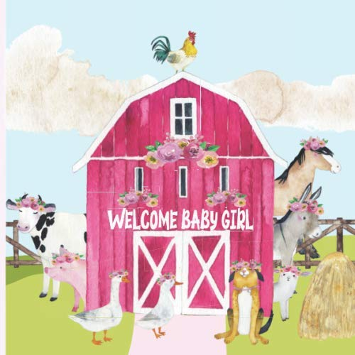 Welcome Baby Girl: Barnyard Theme Baby Shower Guest Book with Predictions, Advice and Keepsake Pages + BONUS Gift Tracker Log   Pink Barn - Farm ... Cow Pig Horse Donkey Lamb Dog Rooster Duck