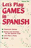 Let's Play Games in Spanish, Loretta B. Hubp, 0844276014