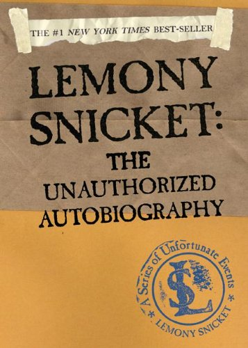 Download Lemony Snicket: The Unauthorized Autobiography (Turtleback School & Library Binding Edition) (A Series of Unfortunate Events) ebook