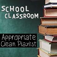 School Classroom Appropriate Clean Playlist