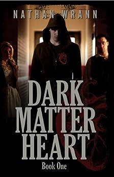 Dark Matter Heart (Dark Matter Heart Vampire Book 1) by [Wrann, Nathan]
