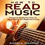 How to Read Music: Premium Guide for How to Read Music for Beginners Easy | Angela Manson