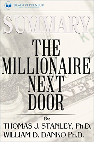 Summary: The Millionaire Next Door: The Surprising Secrets of America's Wealthy by [Publishing, Readtrepreneur]