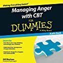 Managing Anger with CBT for Dummies Audiobook by Gillian Bloxham Narrated by Simon Slater