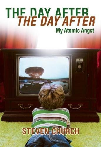 Read Online The Day After The Day After: My Atomic Angst ebook
