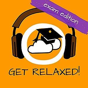 Get Relaxed Exams! Prüfungsangst überwinden mit Hypnose! Hörbuch