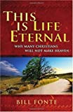 This Is Life Eternal, Bill Fonte, 0981906702