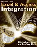 Microsoft Excel and Access Integration, Michael Alexander and Geoffrey Clark, 0470104880