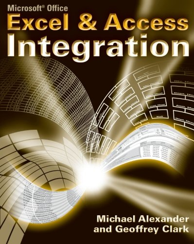 Microsoft Excel and Access Integration: With Microsoft Office 2007 (Microsoft Office Access 2007)
