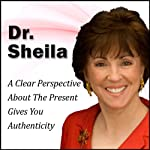 A Clear Perspective about the Present Gives You Authenticity: The 30-Minute 'New Breed of Leader' Success Series | Sheila Murray Bethel