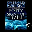 Forty Signs of Rain: Science in the Capital, Book 1 Audiobook by Kim Stanley Robinson Narrated by Kim Stanley Robinson, Peter Ganim
