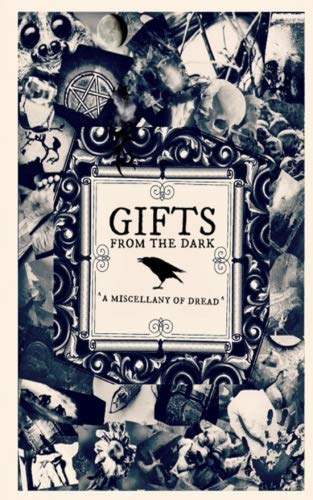 Gifts from the Dark: A Miscellany of Dread for sale  Delivered anywhere in USA