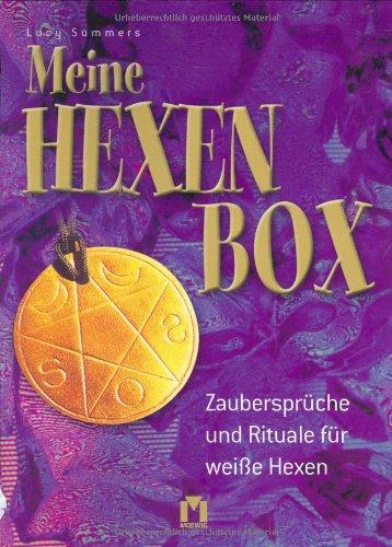Meine Hexen Box: Zaubersprüche und Rituale für weiße Hexen
