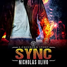 Sync: A Caulborn Story, Book 1.5 Audiobook by Nicholas Olivo Narrated by Ian McEuen
