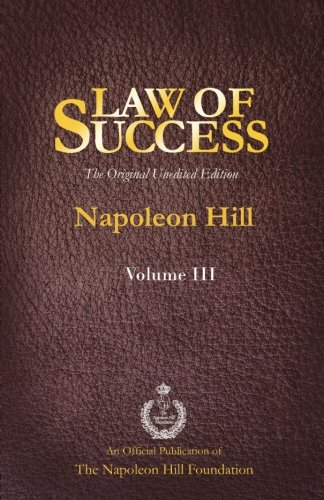 Read Online Law of Success Volume III: The Original Unedited Edition PDF
