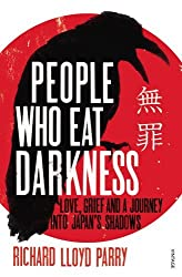 People Who Eat Darkness: The Fate of Lucie Blackman by Parry Richard Lloyd (2011-02-24) Paperback