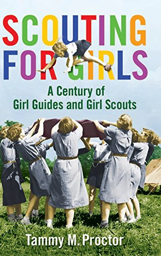 Scouting for Girls: A Century of Girl Guides and Girl Scouts