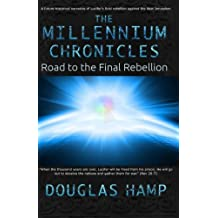 The Millennium Chronicles: Road to the Final Rebellion