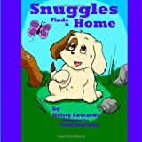 Snuggles Finds a Home, Kristy Sowards, 1463723040