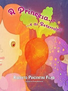 Princesa e as Beterrabas: Um conto de uma Princesa, uma Borboleta e