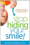 Stop Hiding Your Smile!, Dustin S. Burleson, 1600476279