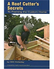 A Roof Cutter's Secrets: To Framing the Custom Home