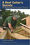 A Roof Cutter's Secrets to Framing the Custom Home