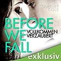Before We Fall: Vollkommen verzaubert Hörbuch von Courtney Cole Gesprochen von: Erik Borner, Karoline Mask von Oppen