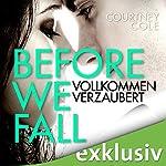 Before We Fall: Vollkommen verzaubert | Courtney Cole