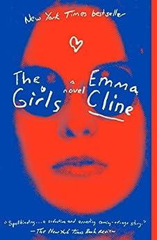 The Girls: A Novel by [Cline, Emma]