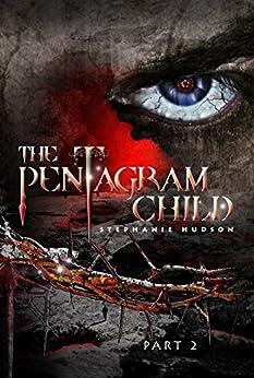 The Pentagram Child: Part 2 (Afterlife Saga Book 5) by [Hudson,