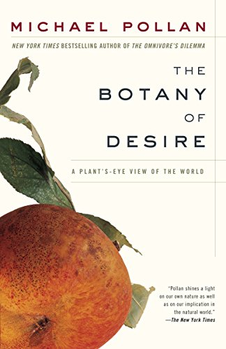 The Botany of Desire: A Plant's-Eye View of the World ()