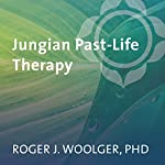 Jungian Past-Life Therapy | Roger Woolger