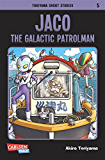 Toriyama Short Stories, Band 5: Jaco, The Galactic Patrolman (German Edition)