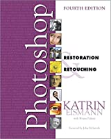 Adobe Photoshop Restoration & Retouching, 4th Edition Front Cover
