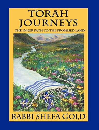 Torah Journeys: The Inner Path to the Promised Land